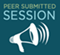 Peer Submitted Session
