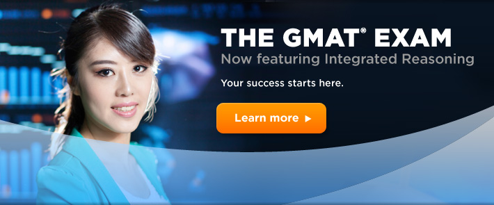 GMAT Exam Now Featuring Integrated Reasoning