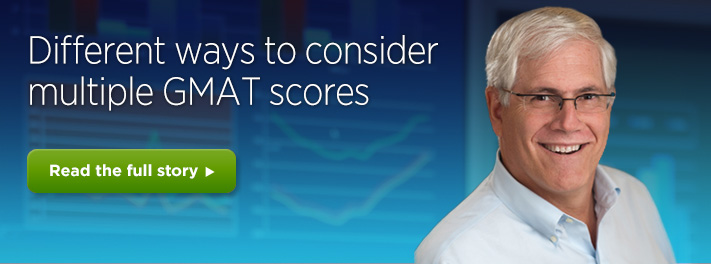 Different Ways to Consider Multiple GMAT Scores - Larry Rudner
